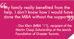 My family really benefited from the help. I don't know how I would have done the MBA without the support.
